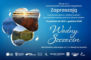 Wodny Szczecin. Premiera albumu i wernisaż wystawy.